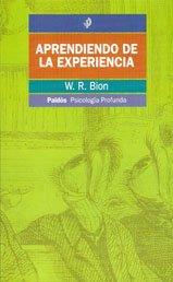 Aprendiendo de la experiencia (Psicologia Profunda) por W.R. Bion
