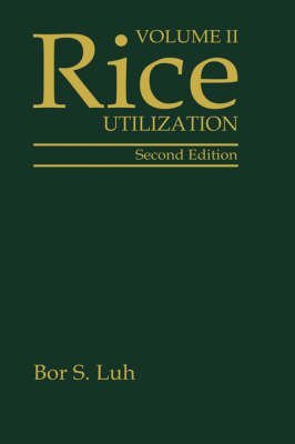 [(Rice: v. 2 : Utilization)] [By (author) Bor S. Luh] published on (December, 1995)