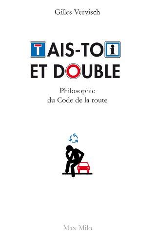 Tais-toi et double: Philosophie du code de la route - Essais - documents (CDT HUMAINE)