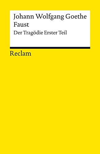 Faust. Erster Teil: Der Tragödie erster Teil (Reclams Universal-Bibliothek)