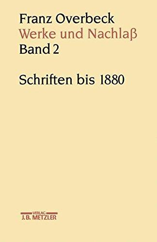 Werke und Nachlaß, 9 Bde., Bd.2, Schriften bis 1880: Band 2: Schriften bis 1880
