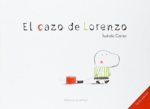 El cazo de Lorenzo (Albumes Ilustrados) por Isabelle Carrier