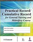 Practical Record Cumulative Record For General Nursing And Midwifery Course