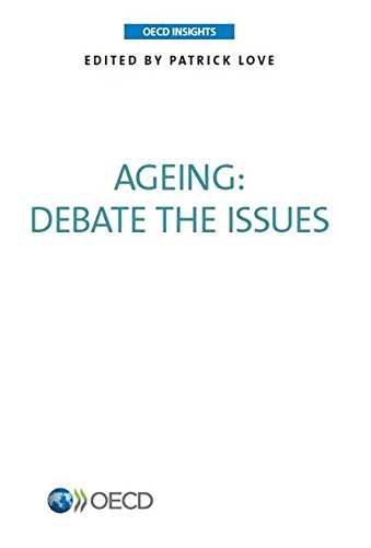 Oecd Insights Ageing: Debate the Issues: Edition 2015