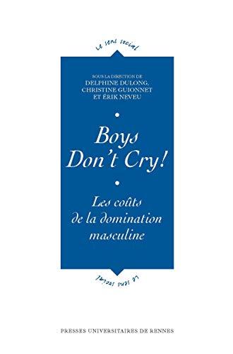 Couverture du livre Boys don't cry!: Les coûts de la domination masculine (Le sens social)