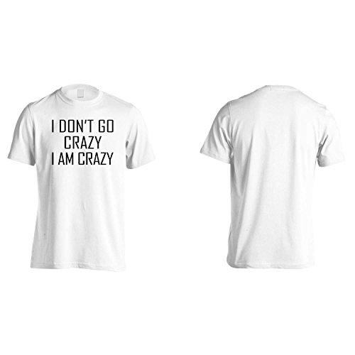 Non vado pazzo io sono pazzo divertente Uomo T-shirt gg34m White