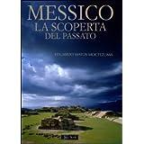 Messico. La scoperta del passato
