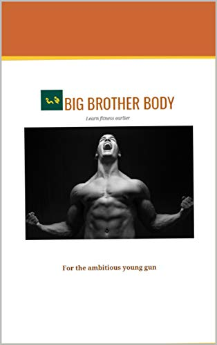 Big Brother Body: Learn Fitness Earlier book cover