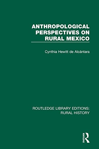 Descargar Anthropological Perspectives on Rural Mexico (Routledge Library Editions: Rural History Book 8) PDF Gratis