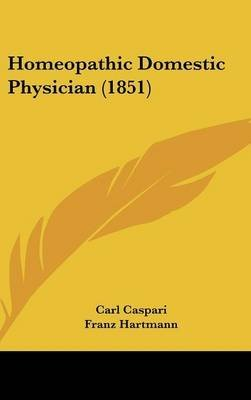 [Homeopathic Domestic Physician (1851)] (By: Carl Caspari) [published: March, 2009]