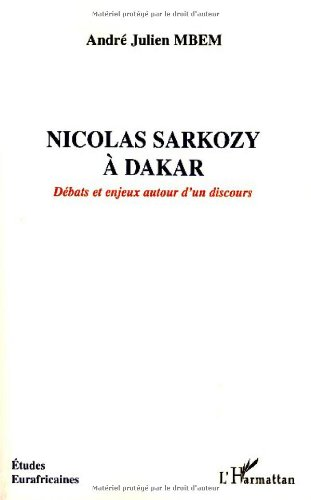 Nicolas Sarkozy à Dakar : Débats et enjeux autour d'un discours