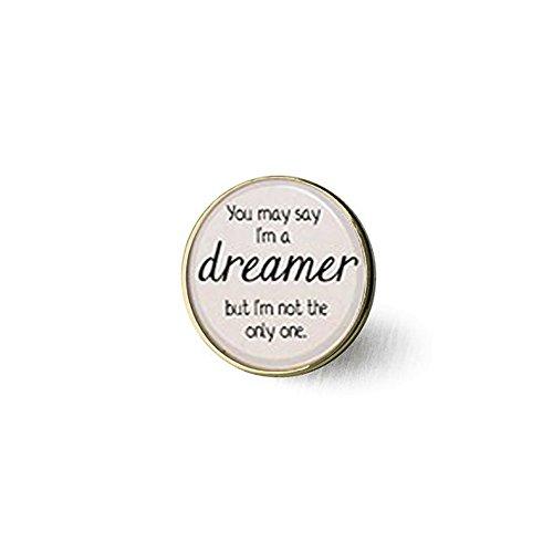 yrics You May sagen, ich bin ein Träumer. Lied Gedicht Brosche Inspiration ()