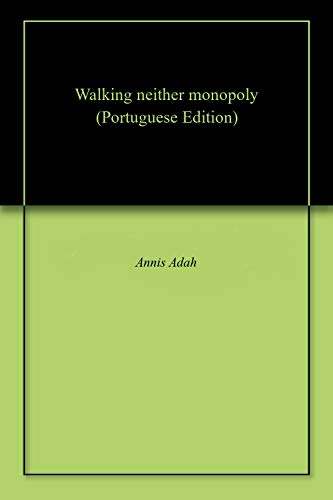 Walking neither monopoly Portuguese Edition