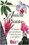 Scarica Libro Amiche piante 50 piante per purificare l aria in casa e in ufficio (PDF,EPUB,MOBI) Online Italiano Gratis