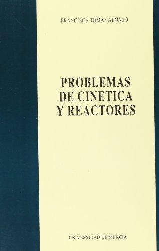 Problemas de Cinetica y Reactores por Francisca Tomas Alonso