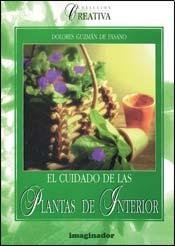 Descargar Libro El cuidado de las plantas de interior / The Interior Plants Care (Coleccion Creativa/ Creative Collection) de Dolores Guzman de Fasano