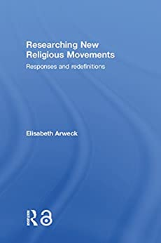 Researching New Religious Movements: Responses and Redefinitions Descargar PDF