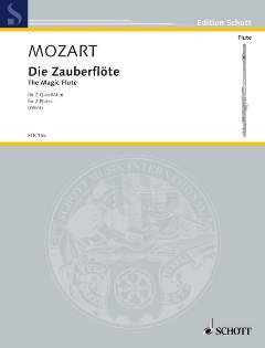 DIE ZAUBERFLOETE KV 620 - arrangiert für zwei Querflöten [Noten/Sheetmusic] Komponist : MOZART WOLFGANG AMADEUS aus der Reihe: IL FLAUTO TRAVERSO