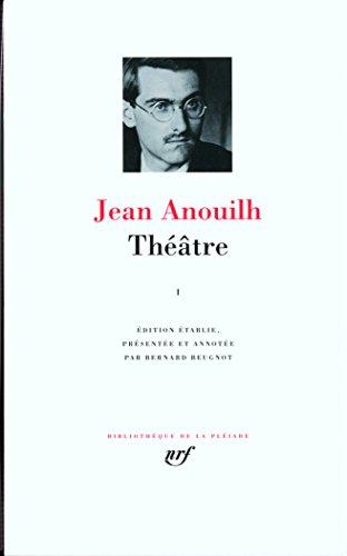 Théâtre (Tome 1) par Jean Anouilh