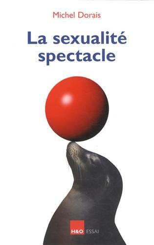La sexualité spectacle