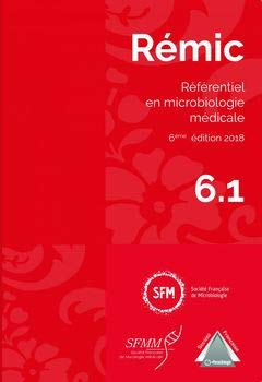 Rémic : Référentiel en microbiologie médicale, 2 volumes par