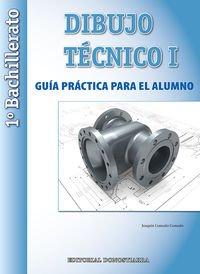Dibujo técnico i: 1º bachillerato guía práctica para el alumno