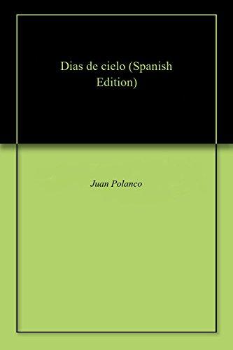 Dias de cielo por Juan Polanco