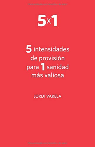 5 intensidades de provisión para 1 sanidad más valiosa par  Independently published