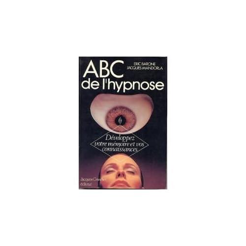 ABC DE L'HYPNOSE.DEVELOPPEZ VOTRE MEMOIRE ET VOS CONNAISSANCES