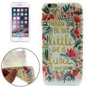 Alcoa Prime THOUGH SHE BE BUT LITTLE, SHE IS PIECE Pattern TPU Protective Case for iPhone 6