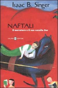 Naftali. Il narratore e il suo cavallo Sus