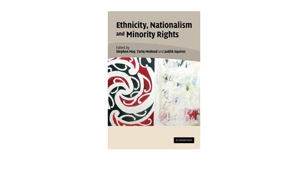 Ethnicity, Nationalism, and Minority Rights