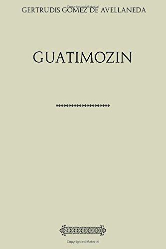 Colección Gómez de Avellaneda. Guatimozin
