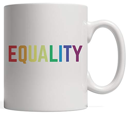 Equality Rainbow Flag Mug - March For Unity Pride, Equal Rights, Liberty, Love and Kindness! Activist and Political Gift For Feminist and LGBTQ Supporter (Mug Bubba Big Travel)