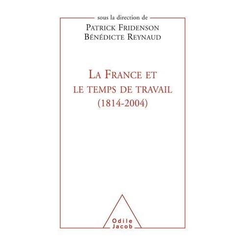 La France et le Temps de travail, 1814-2004