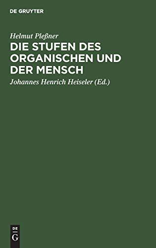 Die Stufen des Organischen und der Mensch: Einleitung in die philosophische Anthropologie