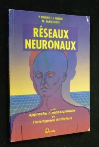 Réseaux neuronaux. Une approche connexionniste de l'intelligence artificielle par Paul Bourret