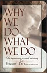 Why We Do What We Do by Edward L. Deci (1995-06-13)