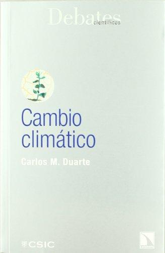 Cambio Climatico (Debates Científicos)