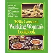 Betty Crocker's Working Woman's Cookbook by Betty Crocker (1982-11-01)