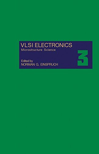 VLSI Electronics: Microstructure Science (VLSI Electronics Microstructure Science Book 3) (English Edition)