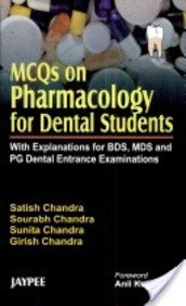 Mcqs On Pharmacology For Dental Students With Expl.For Bds,Mds And Pg Dental Ent.Examinations