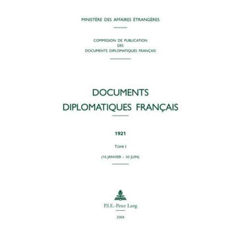 Documents diplomatiques français, 1921, tome 1 (janvier-juin)