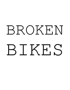 Broken Bikes: Best of Fotomie Teil 2 (2008 - 2014) von De Toys, Tom