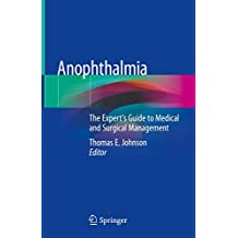 Anophthalmia: The Expert's Guide to Medical and Surgical Management