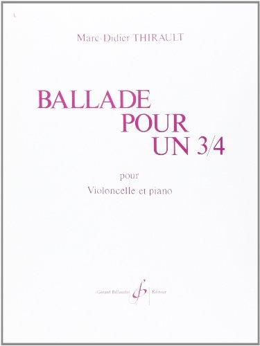 Ballade pour un 3/4,  pour violoncelle e...