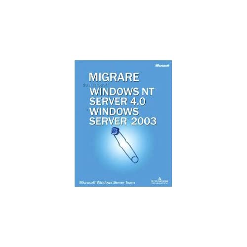 Migrare Da Windows Nt Sever 4.0 A Windows 2003