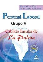 Personal Laboral Grupo V Del Cabildo Insular De La Palma. Temario Y Test De La Parte General