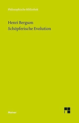 Schöpferische Evolution (Philosophische Bibliothek)