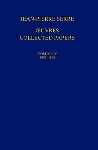 Oeuvres - Collected Papers : Volume 4 : 1985-1998 par Jean-Pierre Serre